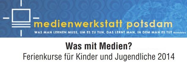Ferienkursangebote der Medienwerkstatt Potsdam